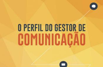 O Perfil do Gestor de Comunicação