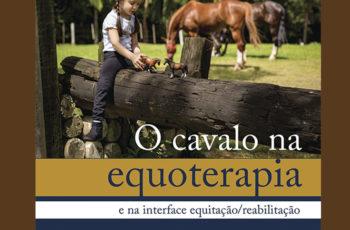 O Cavalo na Equoterapia: Um livro marco na história da equoterapia do Brasil