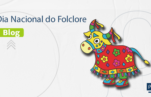 Dia Nacional do Folclore!