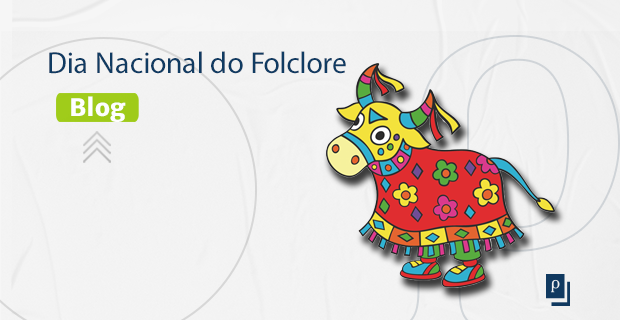 Dia Nacional do Folclore!