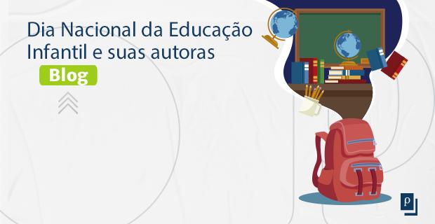 [BLOG] Dia Nacional da Educação Infantil e suas autoras