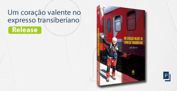 (Release) UM CORAÇÃO VALENTE NO EXPRESSO TRANSIBERIANO