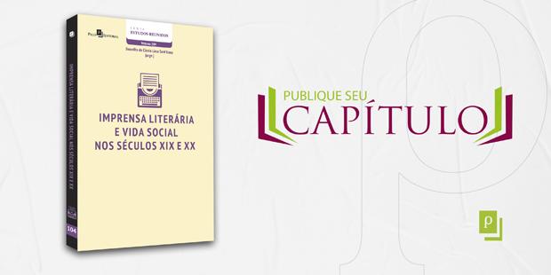 Imprensa literária e vida social nos séculos XIX e XX