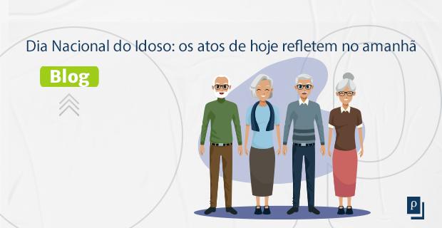 Dia Nacional do Idoso: os atos de hoje refletem no amanhã
