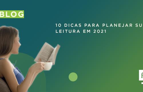 10 DICAS PARA PLANEJAR SUA LEITURA EM 2021
