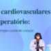 Doenças cardiovasculares e o pós-operatório: a importância de sempre cuidar do coração
