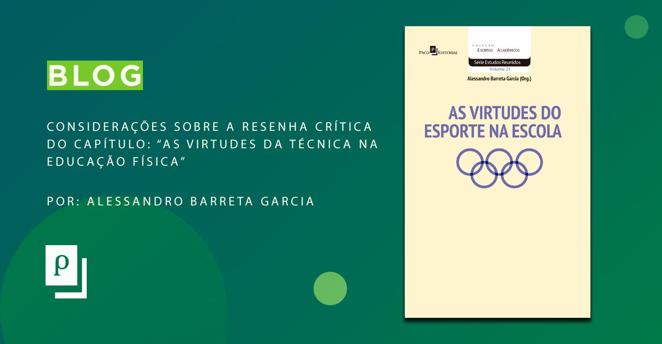 """Considerações sobre a Resenha Crítica do Capítulo: """"As virtudes da técnica na educação física"""" do livro """"As Virtudes do Esporte na Escola"""""""