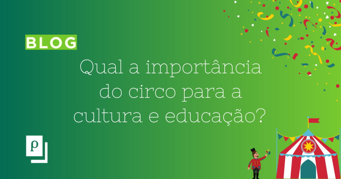 Qual a importância do Circo para a cultura e educação?