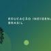 Educação Indígena no Brasil