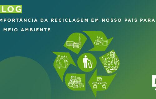 Importância da reciclagem em nosso país para o meio ambiente