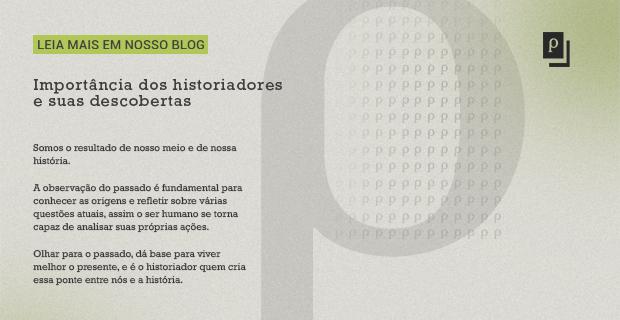 Importância dos historiadores e suas descobertas